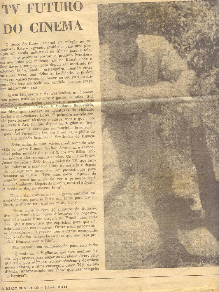 TV Futuro do Cinema - Ary Fernandes, em entrevista ao jornal,  fala sobre suas 2 criações, as séries  pioneiras: Vigilante Rodoviário® e  Águias de Fogo - O Estado de São Paulo,  sábado 02/04/1966 .