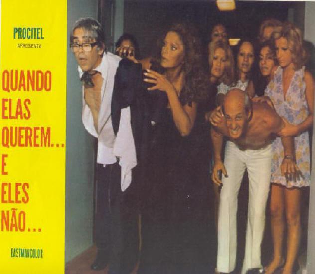Quando Elas Querem...  Direção, Produção, Argumento, Roteiro - 1975